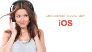 Jak słuchać podkastów: iOS