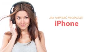 Jak napisać recencję: iPhone