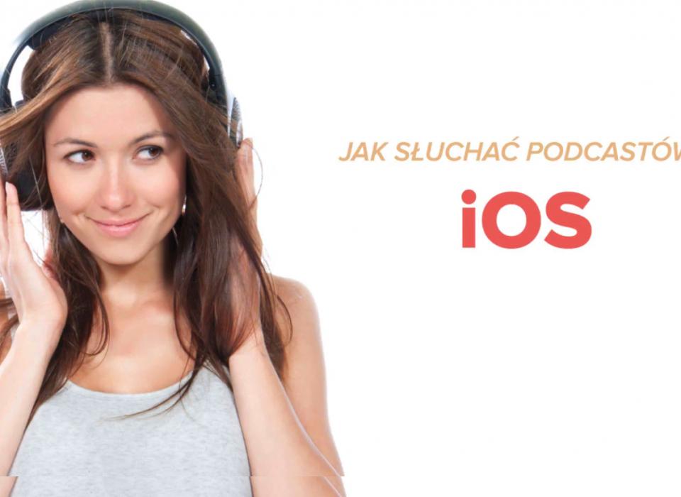 Jak słuchać podkastów: iOS iPhone iPad